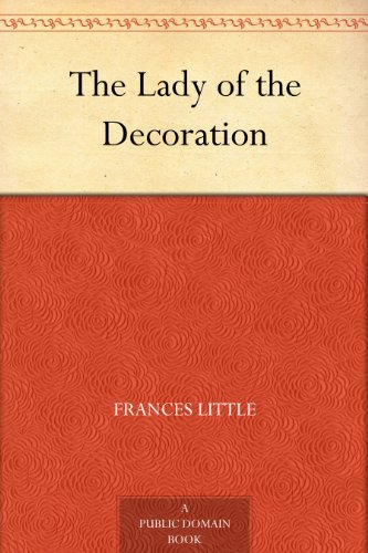 The Lady of the Decoration by Frances Little