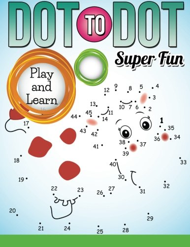 Download Dot To Dot Super Fun: Play and Learn ebook