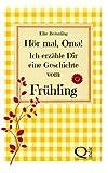 Hör Mal, Oma! Ich Erzähle Dir eine Geschichte Vom Frühling, Elke Bräunling, 1482751151