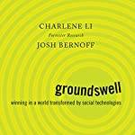 Groundswell: Winning in a World Transformed by Social Technologies | Charlene Li,Josh Bernoff
