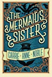 The Mermaid's Sister by  Carrie Anne Noble in stock, buy online here