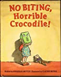img - for No Biting, Horrible Crocodile book / textbook / text book