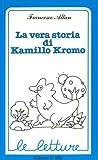 La vera storia di Kamillo Kromo