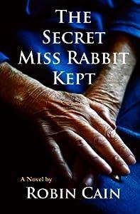 The Secret Miss Rabbit Kept: A Novel