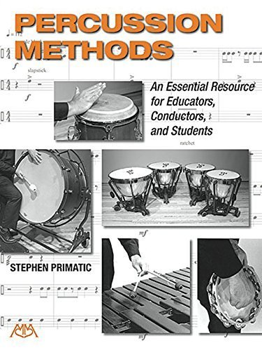 (Percussion Methods: An Essential Resource for Educators, Conductors, and Students by Primatic, Stephen(March 1, 2015) Paperback)