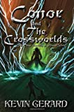Conor and the Crossworlds, Kevin Gerard, 0615331068