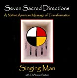 Seven Sacred Directions: A Native American Message for Transformation