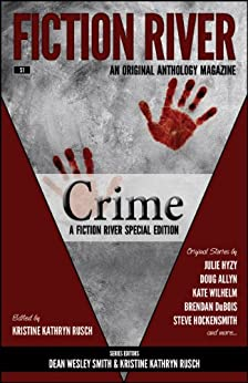 Fiction River Special Edition: Crime by [River, Fiction, Hyzy, Julie, Allyn, Doug, Wilhelm, Kate, DuBois, Brendan, Hockensmith, Steve]