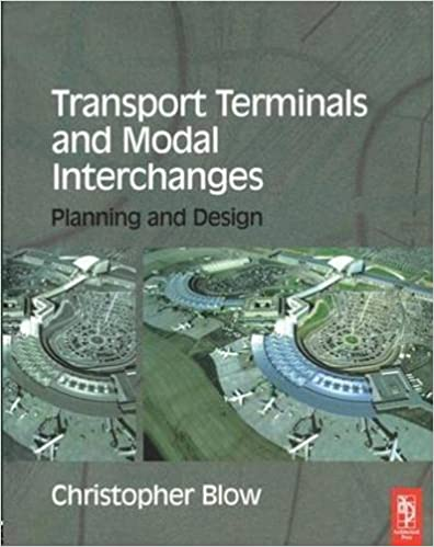 Transport Terminals and Modal Interchanges by Christopher Blow (2005-03-09)