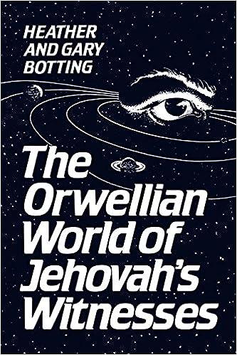 The Orwellian World Of Jehovahs Witnesses Heritage Gary Botting