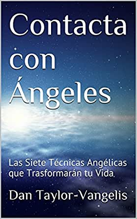 Contacta con Ángeles: Las Siete Técnicas Angélicas que ...