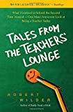 img - for Tales from the Teachers' Lounge: What I Learned in School the Second Time Around-One Man's Irreverent Look at Being a Teacher Today book / textbook / text book