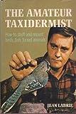 The Amateur Taxidermist, Jean Labrie, 0805510354