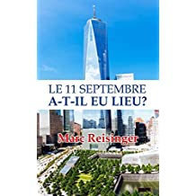 Le 11 Septembre a-t-il eu lieu? (French Edition)