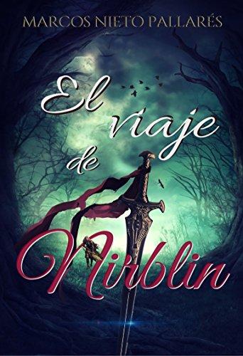 El viaje de Nirblin: (Aventura y fantasía) (Spanish Edition)