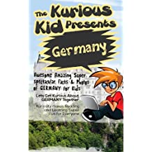 Children's book about Germany (kids books age 3 to 6) Illustrated kids eBooks 3-8: (Early learning) Kurious Kids Funny german Bedtime kids story ./Beginner Readers Non-Fiction about Germany