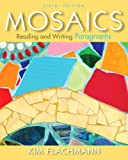Mosaics : Reading and Writing Paragraphs, Flachmann, Kim, 0205890547