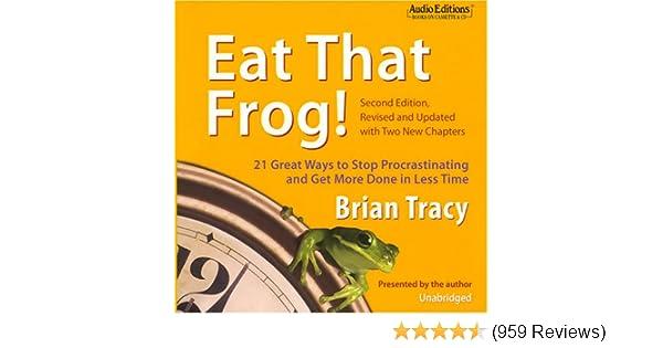 Amazon Eat That Frog 21 Great Ways To Stop Procrastinating