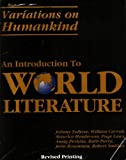 Variations On Humankind: An Introduction To World Literature