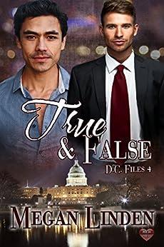 True & False (The DC Files Book 4) by [Linden, Megan]
