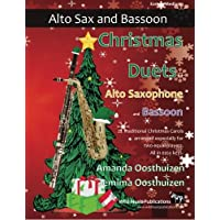 Christmas Duets for Alto Saxophone and Bassoon: 21 Traditional Christmas Carols arranged for equal alto saxophone and bassoon players of intermediate standard