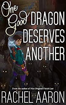 One Good Dragon Deserves Another (Heartstrikers Book 2) by [Aaron, Rachel]