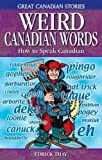 Weird Canadian Words, Edrick Thay, 1894864328