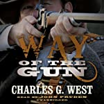 Way of the Gun | Charles G. West