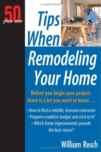 50+1 Tips When Remodeling Your Home: 50 Plus One pdf