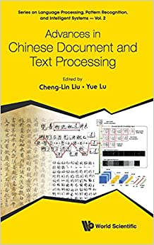 Advances in Chinese Document and Text Processing (Series on Language Processing, Pattern Recognition, and Intelligent Systems)