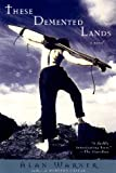 These Demented Lands, Alan Warner, 0385491468