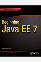 Beginning Java EE 7 1st (first) Edition by Goncalves, Antonio published by Apress (2013) Unknown Binding