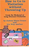 How to Go to Visitation Without Throwing Up, Joshua Shane Evans, 1587470411