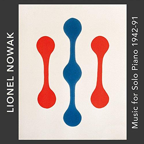 Lionel Nowak: Music For Solo Piano 1942-91 ()
