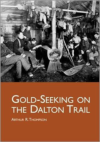 Gold-Seeking on the Dalton Trail (Wolf Creek Classics)