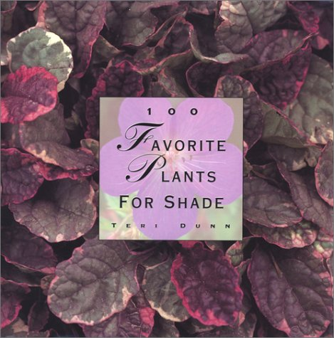 100 Favorite Plants for Shade (The 100 Favorite Series)