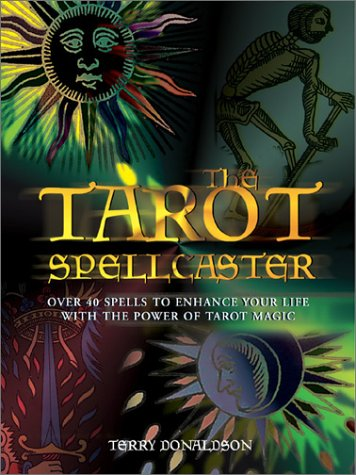 Tarot Spellcaster: Over 40 Spells to Enhance Your Life With the Power of Tarot Magic (Quarto Book)