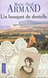 Un bouquet de dentelles par Armand
