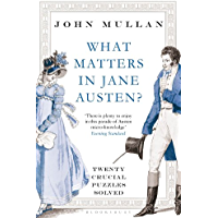 What Matters in Jane Austen?: Twenty Crucial Puzzles Solved (English Edition)