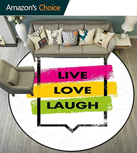 Porcello Bubbles - Live Laugh Love Round Carpets and Rugs,Colorful Grunge Spray Paint Style Quote in Rectangular Shape Speech Bubble Environmental Protection Fabric,Multicolor,D-75