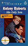 His Only Son, Kelsey Roberts, 0373225350