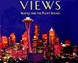 Front cover for the book Views: Seattle and the Puget Sound by Greg Saffell