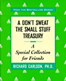 A Don't Sweat the Small Stuff Treasury, Richard Carlson and Carlson, 0740706667