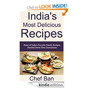 India's Most Delicious Recipes (Chef Ban's International Recipe Series)