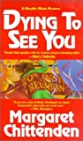 img - for Dying To See You: A Charlie Plato Mystery (Charlie Plato Mysteries) book / textbook / text book