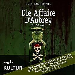 Die Affaire D'Aubrey: Nach einem Kriminalfall aus dem Jahr 1676