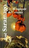 El Equipaje del Viajero, José Saramago, 9681905377