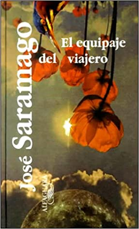 Amazon.com: El equipaje del viajero (Spanish Edition) (9789681905378): Jose Saramago: Books