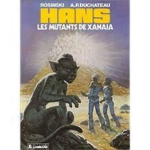 Les mutants de Xanaia