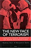 The New Face of Terrorism: Threats from Weapons of Mass Destruction